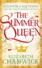 The Summer Queen : A loving mother. A betrayed wife. A queen beyond compare. - Book