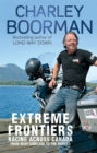 Extreme Frontiers : Racing Across Canada from Newfoundland to the Rockies - Book