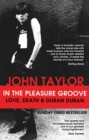 In The Pleasure Groove : Love, Death and Duran Duran - Book