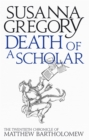 Death of a Scholar : The Twentieth Chronicle of Matthew Bartholomew - Book