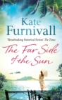 The Far Side of the Sun : An epic story of love, loss and danger in paradise . . . - Book