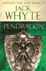 Pendragon : Legends of Camelot 7 (Arthur the Son - Book II) - Book