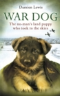 War Dog : The no-man's-land puppy who took to the skies - Book