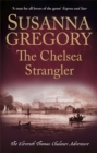 The Chelsea Strangler : The Eleventh Thomas Chaloner Adventure - Book