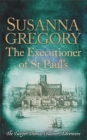 The Executioner of St Paul's : The Twelfth Thomas Chaloner Adventure - Book