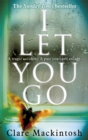 I Let You Go : The Richard & Judy Bestseller - Book