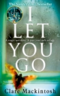 I Let You Go : The Richard & Judy Bestseller - eBook