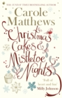 Christmas Cakes and Mistletoe Nights : The one book you must read this Christmas - Book