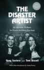 The Disaster Artist : My Life Inside The Room, the Greatest Bad Movie Ever Made - eBook