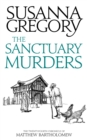The Sanctuary Murders : The Twenty Fourth Chronicle of Matthew Bartholomew - Book