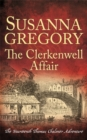 The Clerkenwell Affair : The Fourteenth Thomas Chaloner Adventure - Book