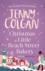 Christmas at Little Beach Street Bakery : The best feel good festive read this Christmas - Book