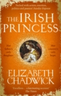 The Irish Princess : Her father's only daughter. Her country's only hope. - eBook