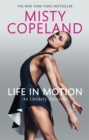 Life in Motion : An Unlikely Ballerina - Book