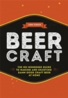 Beer Craft : The No-Nonsense Guide to Making and Enjoying Damn Good Craft Beer at Home - Book