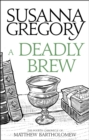 A Deadly Brew : The Fourth Matthew Bartholomew Chronicle - Book