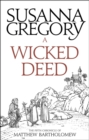 A Wicked Deed : The Fifth Matthew Bartholomew Chronicle - Book