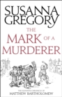 The Mark Of A Murderer : The Eleventh Chronicle of Matthew Bartholomew - Book