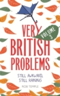 Very British Problems Volume III : Still Awkward, Still Raining - Book