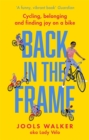 Back in the Frame : Cycling, belonging and finding joy on a bike - Book