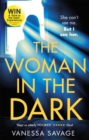 The Woman in the Dark : A haunting, addictive thriller that you won't be able to put down - Book
