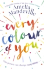 Every Colour of You : The gorgeous, heart-warming love story readers can't stop talking about - Book