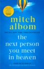 The Next Person You Meet in Heaven : The sequel to The Five People You Meet in Heaven - Book
