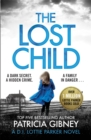 The Lost Child : A gripping detective thriller with a heart-stopping twist - Book
