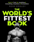 The World's Fittest Book : The Sunday Times Bestseller from the Strongman Swimmer - eBook