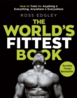 The World's Fittest Book : The Sunday Times Bestseller from the Strongman Swimmer - Book