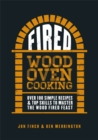 Fired : Over 100 simple recipes & top skills to master the wood fired feast - Book