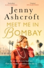 Meet Me in Bombay : All he needs is to find her. First, he must remember who she is. - Book