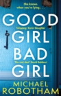 Good Girl, Bad Girl : The year's most heart-stopping psychological thriller - Book