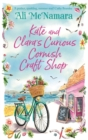 Kate and Clara's Curious Cornish Craft Shop : The heart-warming, romantic read we all need right now - Book