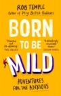 Born to be Mild : Adventures for the Anxious - eBook