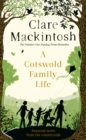 A Cotswold Family Life : heart-warming stories of the countryside from the bestselling author - Book