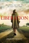 Liberation : Inspired by the incredible true story of World War II's greatest heroine Nancy Wake - eBook