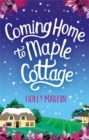 Coming Home to Maple Cottage : The perfect cosy feel good romance - Book