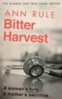 Bitter Harvest : A Woman's Fury. A Mother's Sacrifice - Book