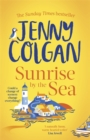 Sunrise by the Sea : Escape to the Cornish coast with this brand new novel from the Sunday Times bestselling author - Book