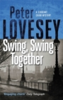 Swing, Swing Together : The Seventh Sergeant Cribb Mystery - Book