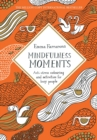 Mindfulness Moments : Anti-Stress Colouring and Activities for Busy People - Book