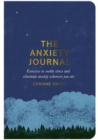 The Anxiety Journal : Exercises to soothe stress and eliminate anxiety wherever you are - Book