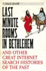 Last Minute Rooms in Bethlehem : And Other Great Internet Search Histories of the Past - Book