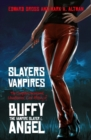 Slayers and Vampires : The Complete Uncensored, Unauthorized, Oral History of Buffy the Vampire Slayer & Angel - eBook