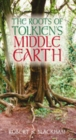 The Roots of Tolkien's Middle Earth - Book