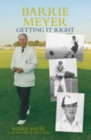 Barrie Meyer: Getting it Right - Book