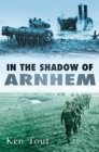 In the Shadow of Arnhem - Book