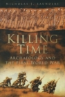 Killing Time : Archaeology and the First World War - Book