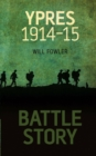 Battle Story: Ypres 1914-1915 - Book
